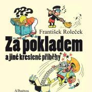 Za pokladem Františka Rolečka