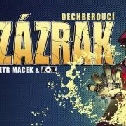 Dechberoucí Zázrak - Apokalypsa po česku